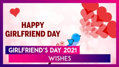 Girlfriend's Day 2021 Wishes: WhatsApp Messages, Greetings and Images To Celebrate Your Girlfriend
