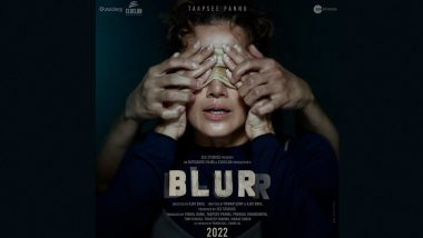 Blurr: Taapsee Pannu Is Blindfolded In This Chilling First Look Poster of Her Debut Production