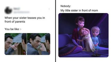 Sisters Day 2021 Funny Memes and Jokes: Send These Hilarious Posts to Your Behna Because Making Fun of Her Never Gets Old!