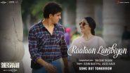 Raataan Lambiyan From Shehshaah: Kiara Advani and Sidharth Malhotra Are All Set To Engage You in Some Romance