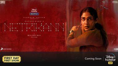 NetriKann: Nayanthara's Thriller Skips Theatrical Release; Milind Rau Directorial Will Arrive Directly on Disney+ Hotstar