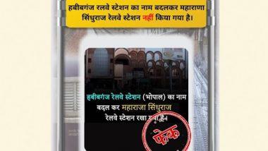 Habibganj Railway Station in Bhopal Renamed As Maharana Sindhuraj Railway Station? PIB Fact Check Reveals Truth Behind Fake WhatsApp Message