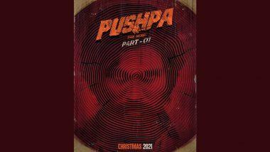 Pushpa The Rise Part 1: Allu Arjun, Fahadh Faasil, Rashmika Mandanna's Film To Release on Christmas 2021!