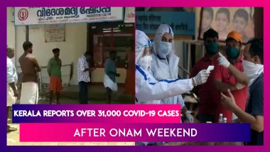 Kerala Reports Over 31,000 Covid-19 Cases After Onam Weekend, Positivity Rate At 19%