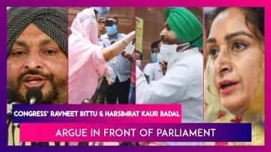 Ravneet Bittu Of Congress Accuses SAD's Harsimrat Kaur Badal Of Doublespeak On Farm Laws, Both Argue In Front Of Parliament