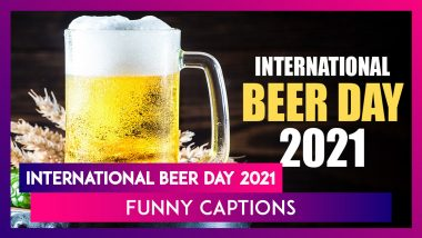 International Beer Day 2021: Funny Instagram Captions and Quotes for a Beer-y Special Celebration