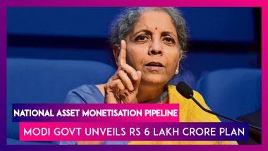 Modi Government Announces National Asset Monetisation Pipeline, Centre Unveils Rs 6 Lakh Crore Plan
