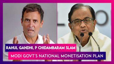 Rahul Gandhi, P Chidambaram Slam Modi Govt's National Monetisation Plan, Call It 'Grand Bargain Sale' Of India's Strategic Assets