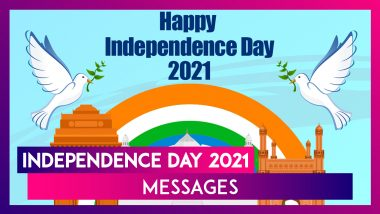 Independence Day 2021 Messages: Wishes, Images & Patriotic Quotes To Send to Loved Ones on August 15