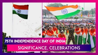Independence Day 2021: Significance, Celebrations To Mark India's 75th Independence Day