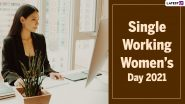Single Working Women's Day 2021 Wishes, Motivational Quotes, Images and Greetings Shared by Netizens Online