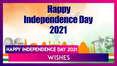 Happy Independence Day 2021 Wishes, Greetings, Messages and Images for 15th of August Celebration