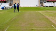 India vs England 1st Test 2021, Nottingham Weather Report: Check Out the Rain Forecast and Pitch Report of Trent Bridge Cricket Stadium