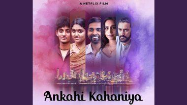 Ankahi Kahaniya: Netflix Announces New Anthology Film by Ashwiny Iyer Tiwari, Abhishek Chaubey and Saket Chaudhary; To Stream From September 17
