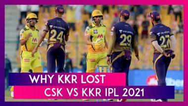 Chennai Super Kings vs Kolkata Knight Riders IPL 2021: 3 Reasons Why KKR Lost