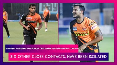 Sunrisers Hyderabad Fast Bowler T Natarajan Tests Positive For COVID-19, Six Other Close Contacts, Have Been Isolated