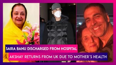 Saira Banu Discharged From Hospital; Akshay Kumar Flies To Mumbai From UK, Reportedly Due To Mother's Ill Health