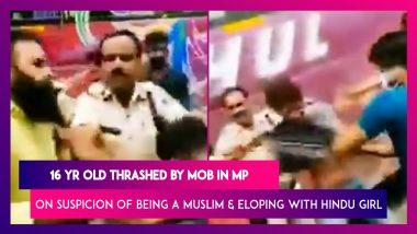 Madhya Pradesh: 16 Yr Old Thrashed By Mob On Suspicion Of Being A Muslim And Eloping With Hindu Girlfriend