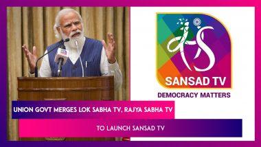 Union Govt Merges Lok Sabha TV, Rajya Sabha TV Channels To Launch Sansad TV