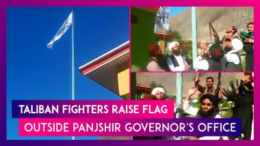 Afghanistan: Taliban Fighters Raise Flag Outside Panjshir Governor's Office, Claim Resistance Front Has Been Defeated