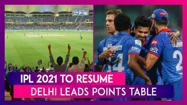 IPL 2021 Season To Resume: Delhi Capitals Lead Points Table, Sunrisers Hyderabad Lag At The Bottom