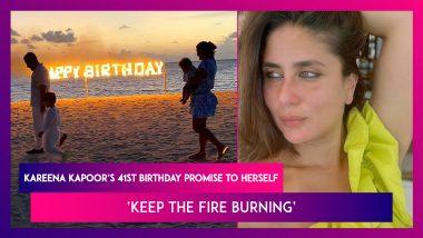 Kareena Kapoor's 41st Birthday Promise To Herself, Says, 'Keep The Fire Burning'