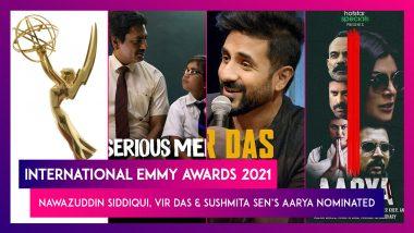 International Emmy Awards 2021: Nawazuddin Siddiqui, Vir Das And Sushmita Sen's Aarya Nominated; See Full List Here