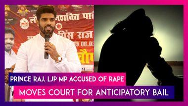 Prince Raj, LJP MP Accused Of Rape, Moves Court For Anticipatory Bail