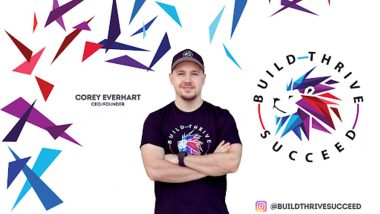 Lifelong Entrepreneur Corey Everhart Is Leading Others to Build, Thrive, and Succeed