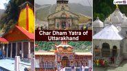 Char Dham Yatra of Uttarakhand: Yamunotri, Gangotri, Kedarnath and Badrinath – Know All About Ancient Pilgrimage Sites of Chota Char Dham