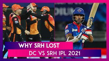 Delhi Capitals vs Sunrisers Hyderabad IPL 2021: 3 Reasons Why Hyderabad Lost