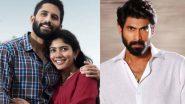 Love Story: Rana Daggubati Is Also Part of Naga Chaitanya and Sai Pallavi's Telugu Film, Here's How!