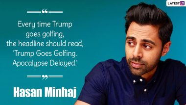 Hasan Minhaj Birthday Special: 10 Intellectually Fun Quotes by the Actor That You Should Check Out Now!