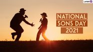 National Sons Day 2021: Know Date, History, Significance and Celebrations Related to This Special Day