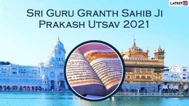 Sri Guru Granth Sahib Ji Parkash Purab 2021 Wishes, Shabads & Messages: Netizens Celebrate Pehla Prakash Gurpurab With Images, Quotes and Wallpapers