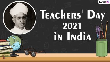 Teachers' Day 2021 in India: Know Date, Significance and History Behind the Day Commemorated in Honour of Dr Sarvepalli Radhakrishnan Birth Anniversary