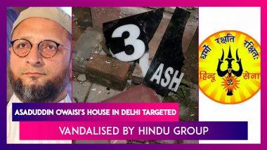 Asaduddin Owaisi's House In Delhi Targeted, Vandalised By Hindu Group