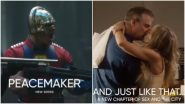 Peacemaker, Sex and the City Sequel Series First Footage Glimpsed in HBO Max's Upcoming Slate (Watch Video)