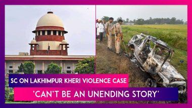 Supreme Court On Lakhimpur Kheri Violence Case: 'This Should Not Be An Unending Story'