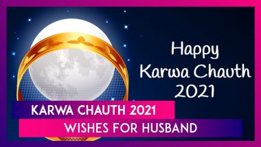 Karwa Chauth 2021 Wishes For Husband: Greetings And Messages to Share With Your Husband on This Day