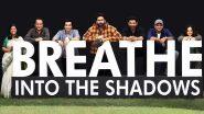 Abhishek Bachchan Announces the New Season of Breathe Into the Shadows; Amit Sadh, Nithya Menen, Saiyami Kher Also Return
