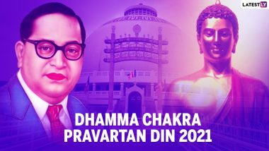 Dhammachakra Pravartan Din 2021: Know Date, History, Significance and Messages To Celebrate Buddhist Festival of Dhammachakra Pravartan Day
