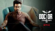 Doctor: Sivakarthikeyan's Film Likely To Premiere on Netflix on November 5 After It's Theatrical Release In October