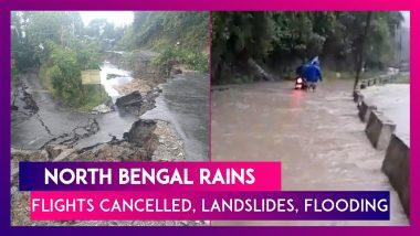 North Bengal Rains: Flights Cancelled; Landslides, Flooding In Darjeeling, Jalpaiguri, Siliguri