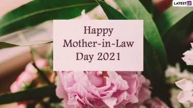Happy Mother-in-Law Day 2021 Greetings: WhatsApp Messages, Images, HD Wallpapers and SMS To Make Your Mom-in-Law Feel Special