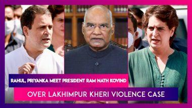 Congress Leaders Rahul Gandhi, Mallikarjun Kharge, Priyanka Gandhi Meet President Ram Nath Kovind Over Lakhimpur Kheri Violence, Demand MoS Home Ajay Mishra Be Removed As Minister