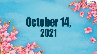 October 14, 2021: Which Day Is Today? Know Holidays, Festivals and Events Falling on Today's Calendar Date