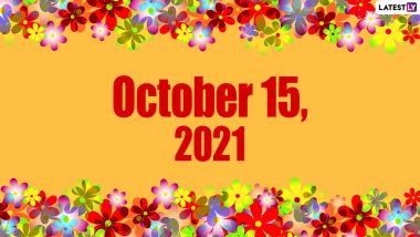October 15, 2021: Which Day Is Today? Know Holidays, Festivals and Events Falling on Today's Calendar Date