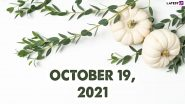October 19, 2021: Which Day Is Today? Know Holidays, Festivals and Events Falling on Today's Calendar Date