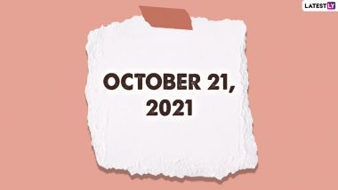 October 21, 2021: Which Day Is Today? Know Holidays, Festivals and Events Falling on Today's Calendar Date